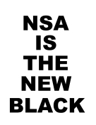 NSA IS THE NEW BLACK